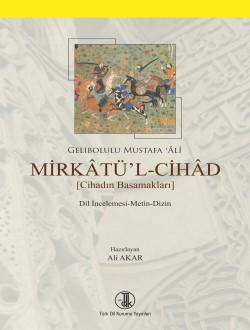 Mirkâtü'l-Cihâd: Dil İncelemesi-Metin-Dizin, 2016