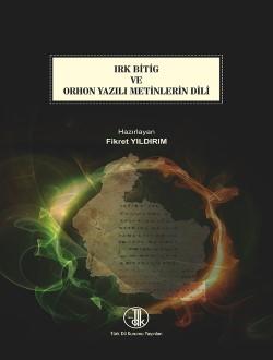 Irk Bitig ve Orhon Yazılı Metinlerinin Dili, 2017