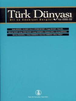Türk Dünyası Dil ve Edebiyat Dergisi: Yaz 2005/ 20. Sayı, 2009