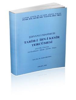 Tarih-i İbn-i Kesîr Tercümesi IV/ II: Dil Özellikleri-Metin-Sözlük-Dizin, 1999
