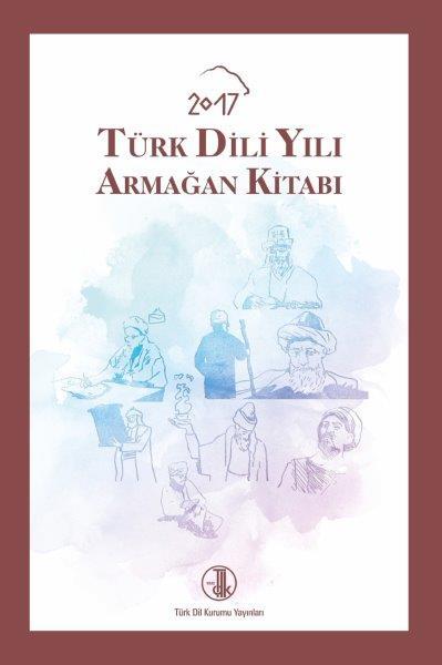 2017 Türk Dili Yılı Armağan Kitabı, 2018