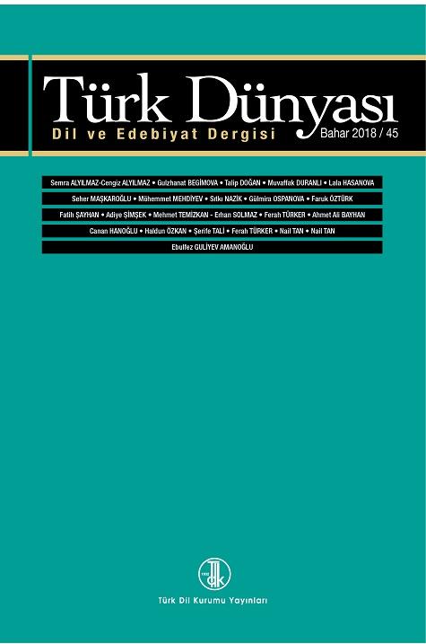 Türk Dünyası Dil ve Edebiyat Dergisi: Bahar 2018/45. sayı, 2018