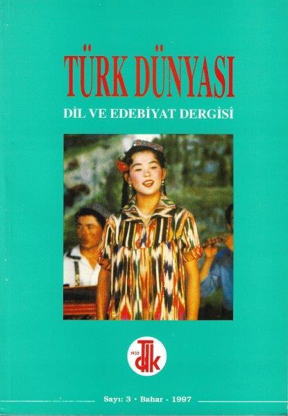Türk Dünyası Dil ve Edebiyat Dergisi: Bahar 1997/ 3. Sayı, 1997