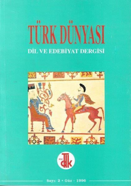 Türk Dünyası Dil ve Edebiyat Dergisi: Güz 1996/ 2. Sayı, 1996