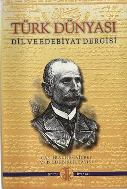 Türk Dünyası Dil ve Edebiyat Dergisi: Güz 2001-12/1. Sayı (Gaspıralı İsmail Bey ve Dilde Birlik Sayısı), 2001