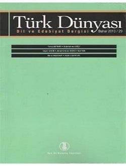 Türk Dünyası Dil ve Edebiyat Dergisi: Bahar 2010/ 29. Sayı, 2011