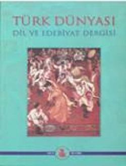 Türk Dünyası Dil ve Edebiyat Dergisi: Yaz 2004/ 18. Sayı, 2004
