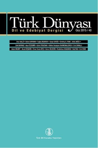 Türk Dünyası Dil ve Edebiyat Dergisi: Güz 2015/ 40. Sayı, 2016
