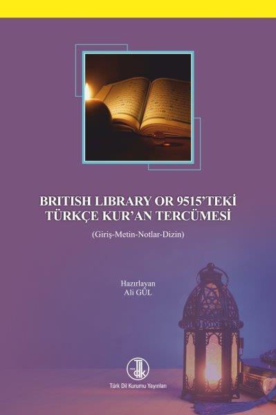 British Library or 9515'teki Türkçe Kur'an Tercümesi (Giriş-Metin-Notlar-Dizin), 2019