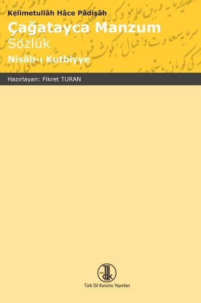 Çağatayca Manzum Sözlük (Nisâb-ı Kutbiyye), 2019