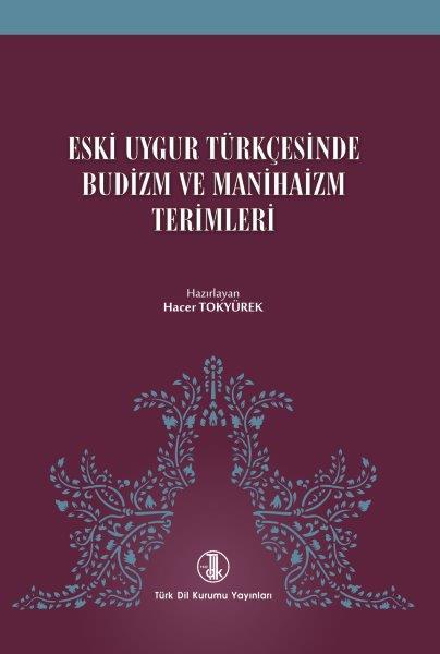 Eski Uygur Türkçesinde Budizm ve Manihaizm Terimleri, 2019