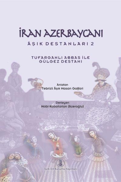 İran Azerbaycanı Âşık Destanları 2 ( Tufarganlı Abbas ile Gülgez Destanı), 2019