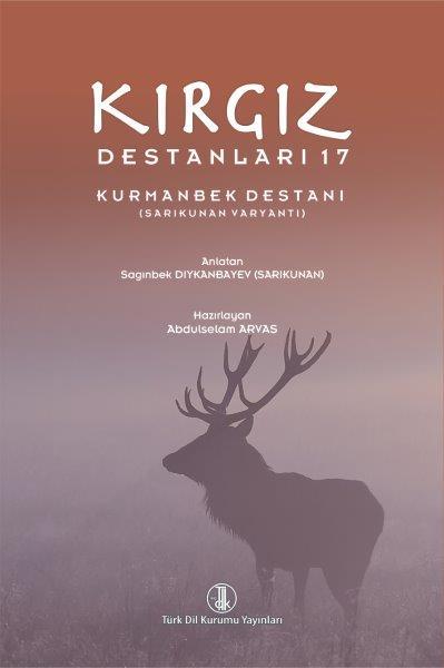 Kırgız Destanları 17 Kurmanbek Destanı (Sarıkunan Varyantı), 2019