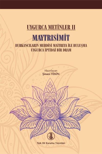 Uygurca Metinler II Maytrısimit, 2019