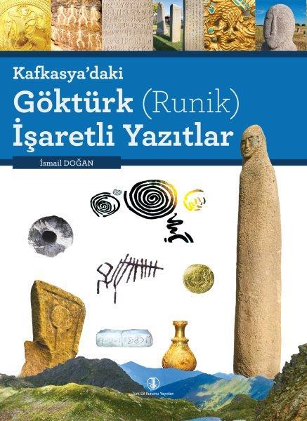 Kafkasya'daki Göktürk (Runik) İşaretli Yazıtlar, 2019