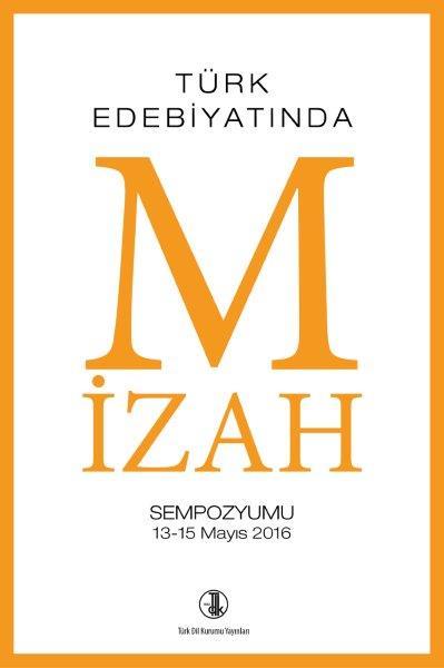 Türk Edebiyatında Mizah Sempozyumu 13-15 Mayıs 2016 (E-kitap), 2019