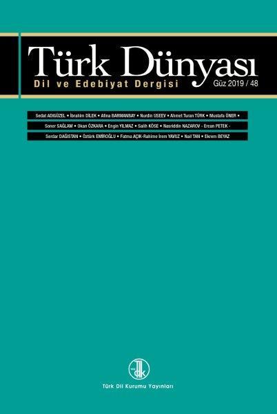 Türk Dünyası Dil ve Edebiyat Dergisi: Güz 2019/ 48. Sayı, 2019