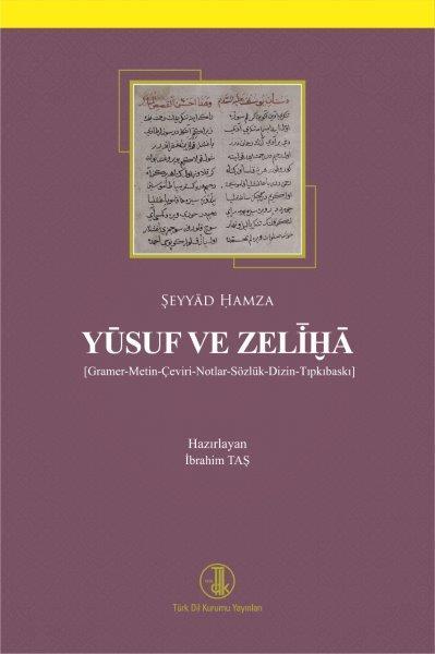 Yusuf ve Zeliha (Gramer-Metin-Çeviri-Notlar-Sözlük-Dizin-Tıpkıbaskı), 2020