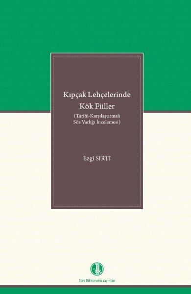 Kıpçak Lehçelerinde Kök Fiiller (Tarihî-Karşılaştırmalı Söz Varlığı İncelemesi), 2020