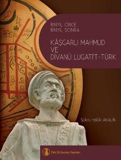 Binyıl Önce Binyıl Sonra Kâşgarlı Mahmud ve Divanü Lugati't-Türk, 2020