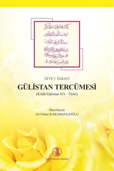 Seyf-i Sarayî Gülistan Tercümesi (Kitâb Gülistan bi't Türkî), 2020