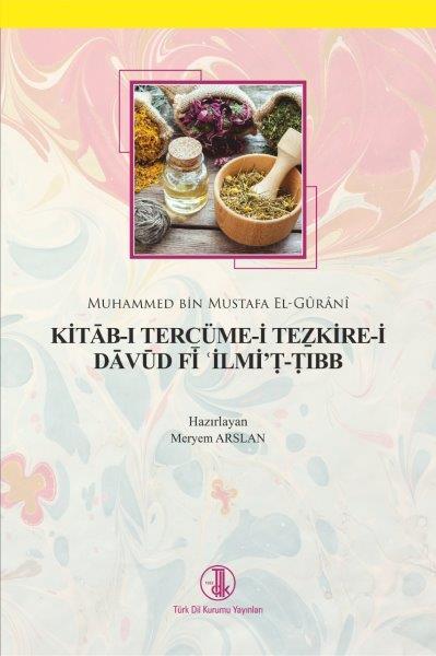 Kitab-ı Tercüme-i Tezkire-i Davud Fi İlmi't-Tıbb, 2020