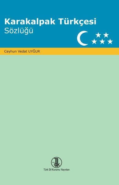 Karakalpak Türkçesi Sözlüğü (Karakalpakça-Türkçe Sözlük), 2020