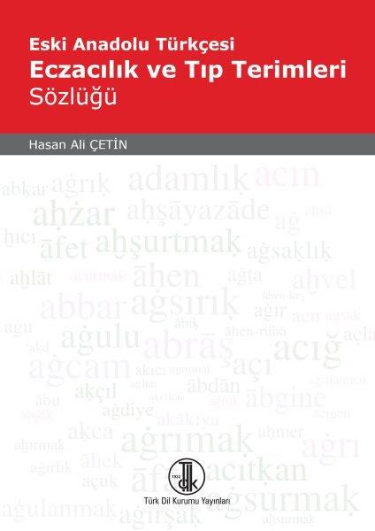 Eski Anadolu Türkçesi Eczacılık ve Tıp Terimleri Sözlüğü, 2020