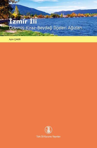 İzmir İli Ödemiş - Kiraz - Beydağ İlçeleri Ağızları, 2020