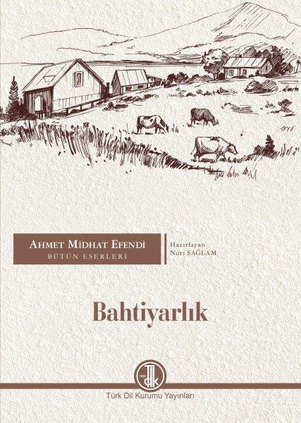 Ahmet Midhat Efendi Bütün Eserleri Bahtiyarlık, 2020
