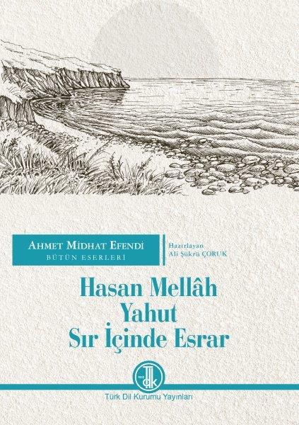 Ahmet Midhat Efendi Bütün Eserleri Hasan Mellah Yahut Sır İçinde Esrar, 2020