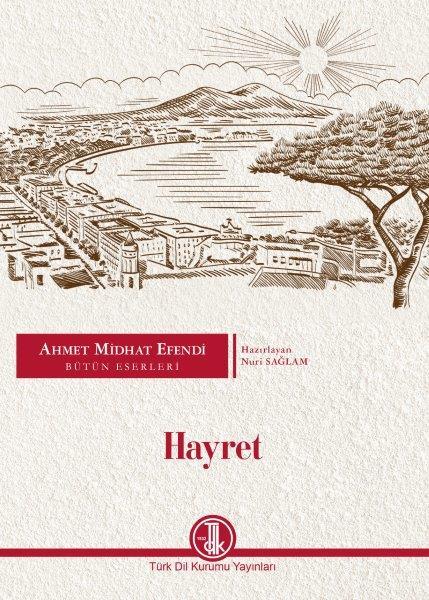 Ahmet Midhat Efendi Bütün Eserleri Hayret, 2020