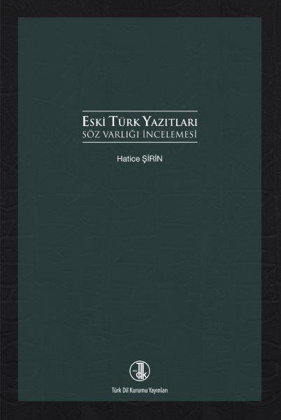 Eski Tütk Yazıtları Söz Varlığı İncelemesi, 2020