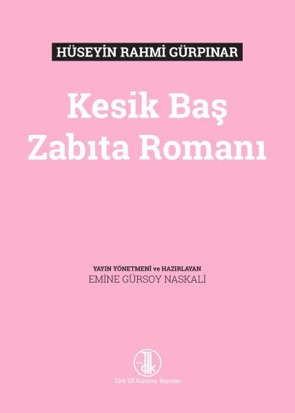 Hüseyin Rahmi Gürpınar Kesik Baş Zabıta Romanı, 2021