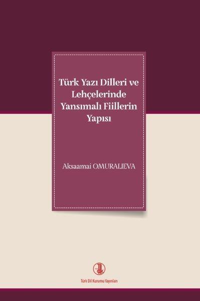 Türk Yazı Dilleri ve Lehçelerinde Yansımalı Fiillerin Yapısı, 2021