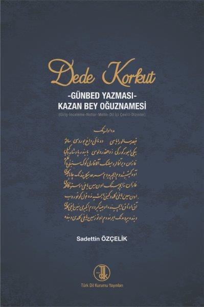 Dede Korkut Kitabı  -Günbed Yazması- Kazan Bey Oğuznamesi, 2021
