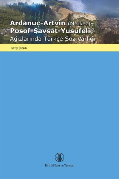 Ardanuç-Artvin (Merkez)-Posof-Şavşat-Yusufeli Ağızlarında Türkçe Söz Varlığı, 2021