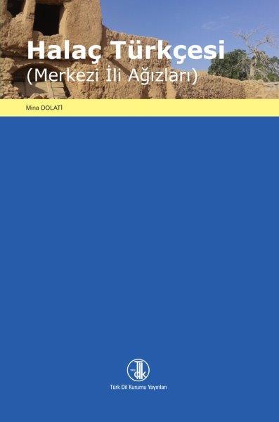 Halaç Türkçesi ( Merkezi İli Ağızları ), 2021