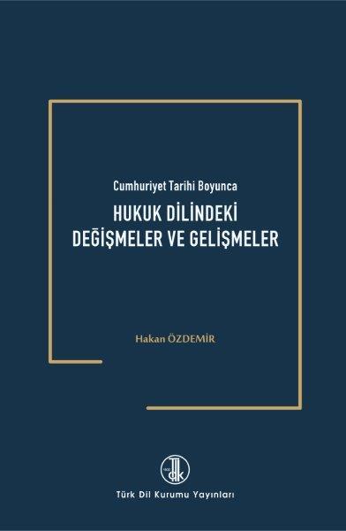 Cumhuriyet Tarihi Boyunca Hukuk Dilindeki Değişmeler Ve Gelişmeler, 2021