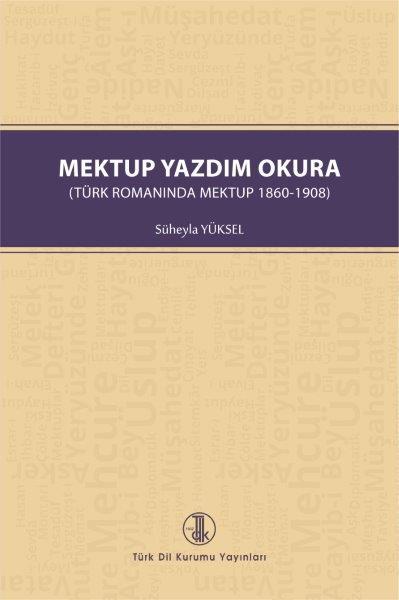 Mektup Yazdım Okura ( Türk Romanında Mektup 1860-1908 ), 2021