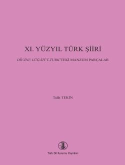 XI.Yüzyıl Türk Şiiri : Divanü Lûgati't Türk'teki Manzum Parçalar, 2017
