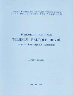 Türkoloji Tarihinde Wilhelm Radloff Devri: Hayatı-İlmî Kişiliği-Eserleri, 1991