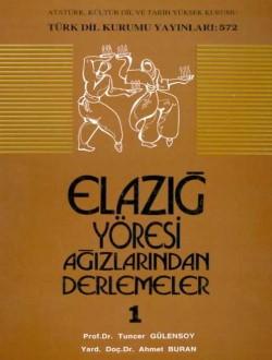 Elazığ ve Yöresi Ağızlarından Derlemeler I, 1994