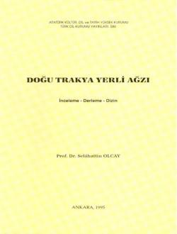 Doğu Trakya Yerli Ağzı: İnceleme-Derleme-Dizin, 1995