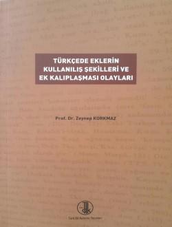 Türkçede Eklerin Kullanılış Şekilleri ve Ek Kalıplaşması Olayları, 2018