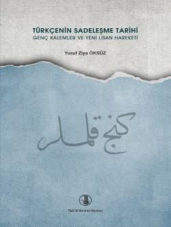 Türkçenin Sadeleşme Tarihi Genç Kalemler ve Yeni Lisan Hareketi, 2016