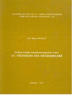 Evliya Çelebi Seyahatnamesine Göre 17. Yüzyılda Ses Değişmeleri, 1995
