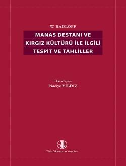 Manas Destanı (W. Radloff) ve Kırgız Kültürüyle İlgili Tespit ve Tahliller, 2017