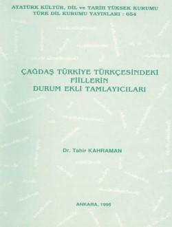 Çağdaş Türkiye Türkçesindeki Fiillerin Durum Ekli Tamlayıcıları, 1996