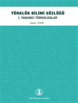 Türklük Bilimi Sözlüğü I: Yabancı Türkologlar, 2018